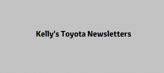 Kelly's Toyota Newsletter